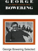 George Bowering Selected: Poems 1961-1992
