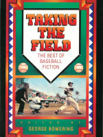 taking the field: the best of baseball fiction